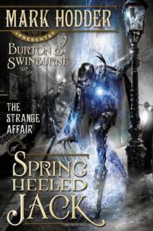 The Strange Affair of Spring Heeled Jack - Mark Hodder