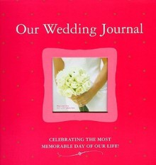 Our Wedding Journal - Alex A. Lluch, Alex A. Lluch