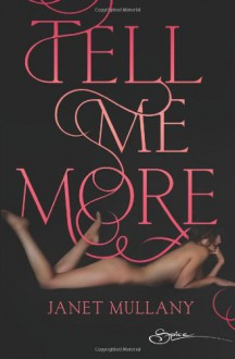 Tell Me More - Janet Mullany
