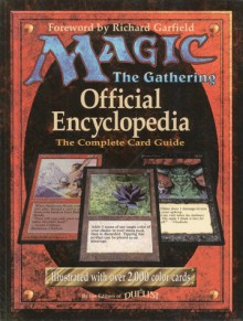 Magic: The Gathering: The Official Encyclopedia and the Complete Card Game - Kathryn Haynes, Kathryn Haynes