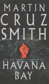 Havana Bay - Martin Cruz Smith
