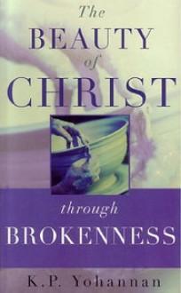 The Beauty Of Christ Through Brokenness - K.P. Yohannan