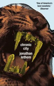 Chronic City. Jonathan Lethem - Jonathan Lethem