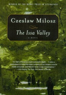 The Issa Valley: A Novel - Czeslaw Milosz, Louis Iribarne