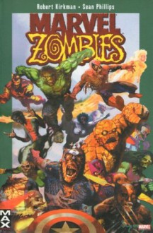 Marvel Zombies - Robert Kirkman, Sean Phillips