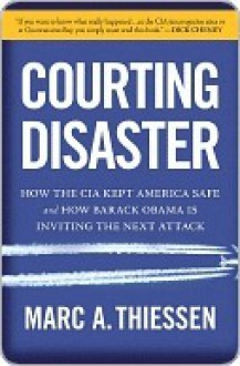 Courting Disaster - Marc A. Thiessen