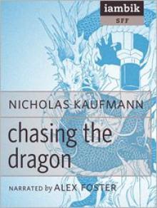 Chasing the Dragon - Nicholas Kaufmann, Alex Foster