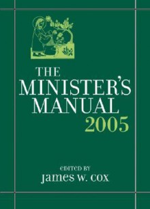 Minister's Manual 2003 - James W. Cox