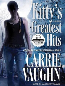 Kitty's Greatest Hits - Marguerite Gavin, Carrie Vaughn