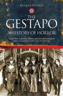 The Gestapo: A History of Horror - Jacques Delarue,Mervyn Savill