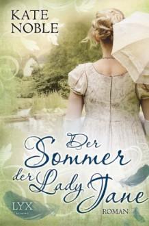 Der Sommer der Lady Jane (German Edition) - Kate Noble, Jutta Nickel