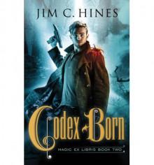 Codex Born - Jim C. Hines