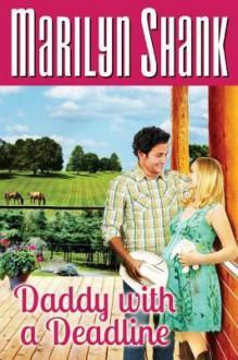 Daddy with a Deadline - Marilyn Shank