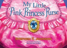 My Little Pink Princess Purse - Stephen T. Johnson