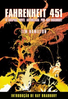 Fahrenheit 451: A Graphic Novel Autorizada por Ray Bradbury - Ray Bradbury, Tim Hamilton