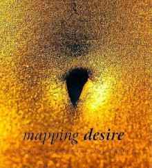 Mapping Desire: Geog Sexuality - David Bell