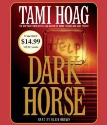 Dark Horse - Tami Hoag, Blair Brown