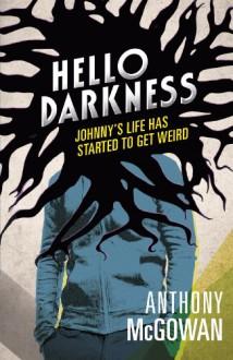 Hello Darkness - Anthony McGowan