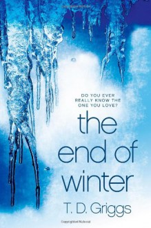 The End of Winter - T.D. Griggs