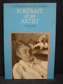 Portrait of an Artist: A Biography of Georgia O'Keeffe - Laurie Lisle