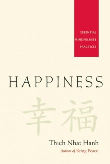 Happiness: Essential Mindfulness Practices - Thích Nhất Hạnh