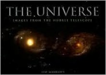 Universe: Images from the Hubble Telescope - Leo Marriott