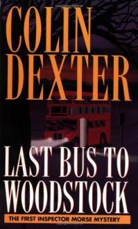 Last Bus to Woodstock - Colin Dexter