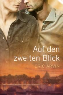 Auf den zweiten Blick - Eric Arvin