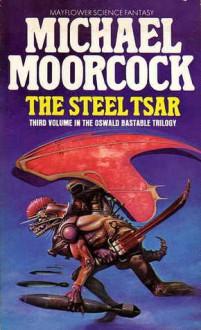 The Steel Tsar - Michael Moorcock
