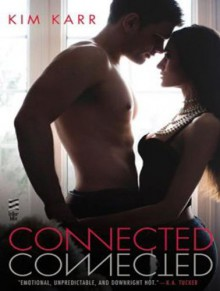 Connected (Connections) - Kim Karr