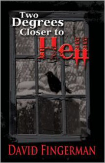 Two Degrees Closer to Hell - David Fingerman