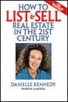 How to List & Sell Real Estate in the 21st Century - Danielle Kennedy, Warren Jamison