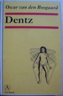 Dentz - Oscar van den Boogaard