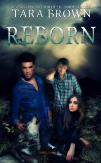 Reborn - alternate ending (The Born Trilogy) - Tara Brown