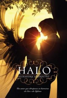 Halo - Um amor que ultrapassa as barreiras do Céu e do Inferno - Alexandra Adornetto, Adalgisa Campos da Silva, Regina Lyra