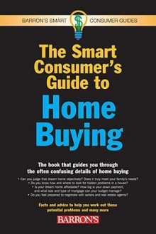 The Smart Consumer's Guide to Home Buying - Peter A. Schkeeper, Jack C. Harris, Jack P. Friedman