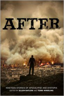 After (Nineteen Stories of Apocalypse and Dystopia) - Ellen Datlow, Terri Windling