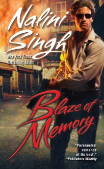 Blaze of Memory - Nalini Singh
