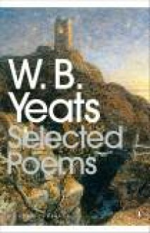 W.B. Yeats Selected Poems - W.B. Yeats