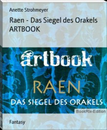 Raen: Das Siegel des Orakels ARTBOOK - Anette Strohmeyer