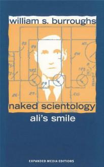 Ali's Smile, Naked Scientology - William S. Burroughs