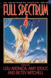 Full Spectrum 4 - Lou Aronica
