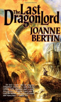 The Last Dragonlord - Joanne Bertin, James Frankel