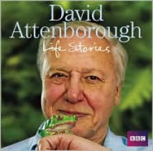 Life Stories - David Attenborough