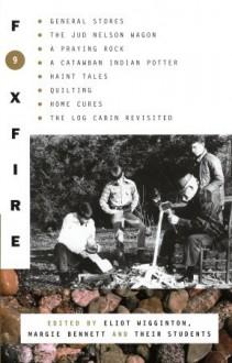 Foxfire 9 - Eliot Wigginton, Margie Bennett
