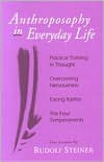 Anthroposophy in Everyday Life - Rudolf Steiner, Christopher Bamford