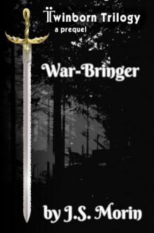 War-Bringer - J.S. Morin