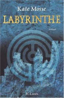 Labyrinthe - Kate Mosse