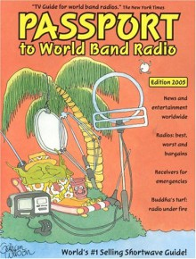 Passport to World Band Radio, 2005 Edition - Lawrence Magne