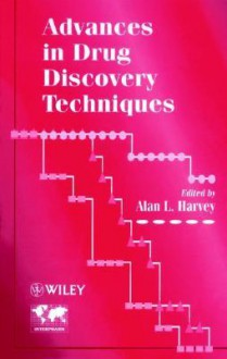 Advances in Drug Discovery Techniques - Alan L. Harvey